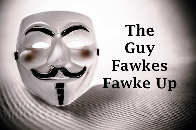 Terrorism 101: The Guy Fawkes Fawke Up