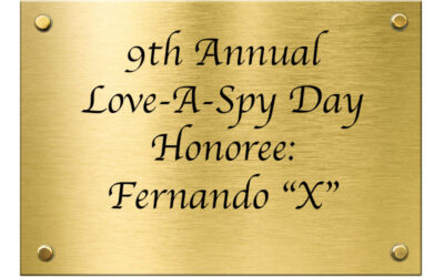 "Fernando ""X""–9th Annual Love-A-Spy Day Honoree"