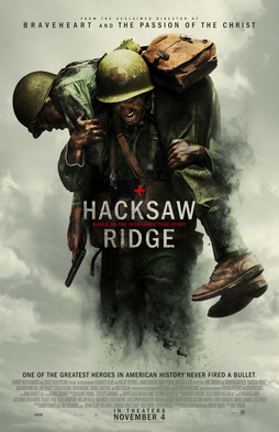 HACKSAW RIDGE — A True Tale, Truly Told