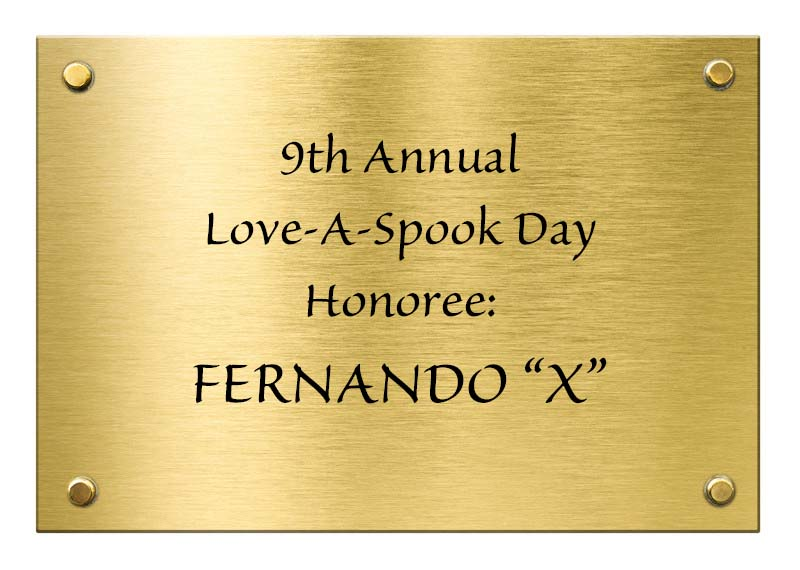 "Fernando ""X""–9th Annual Love-A-Spook Day Honoree"