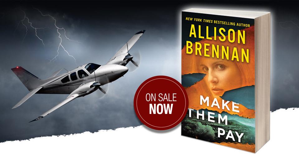 MAKE THEM PAY–Obsession, Revenge, & Romance by NYT Bestseller Allison Brennan